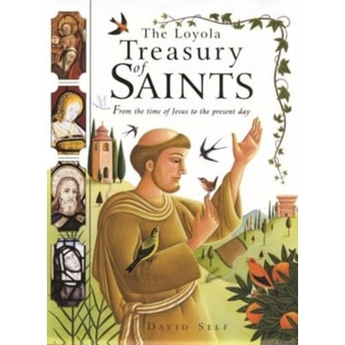 Loyola Treasury of Saints: From the Time of Jesus to the Present Day by DAVID SELF
