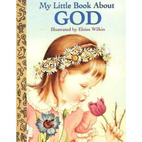 My Little Book About God, Board Book by ELOISE WILKIN
