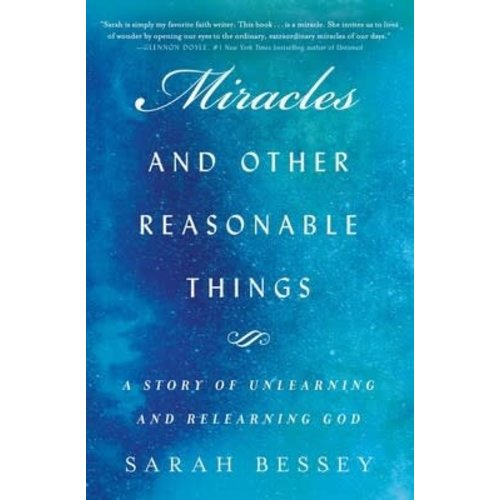 Miracles and Other Reasonable Things by SARAH BESSEY