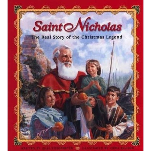 Saint Nicholas: The Real Story of the Christmas Legend by JULIE STEIGEMEYER