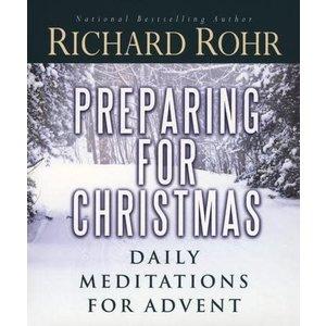 ROHR, RICHARD PREPARING FOR CHRISTMAS by RICHARD ROHR