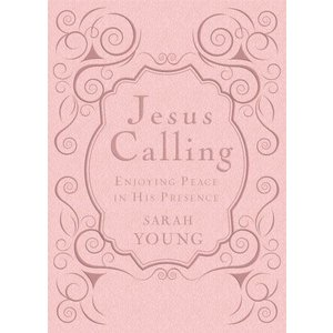 JESUS CALLING ENJOYING PEACE IN HIS PRESENCE BY SARAH YOUNG