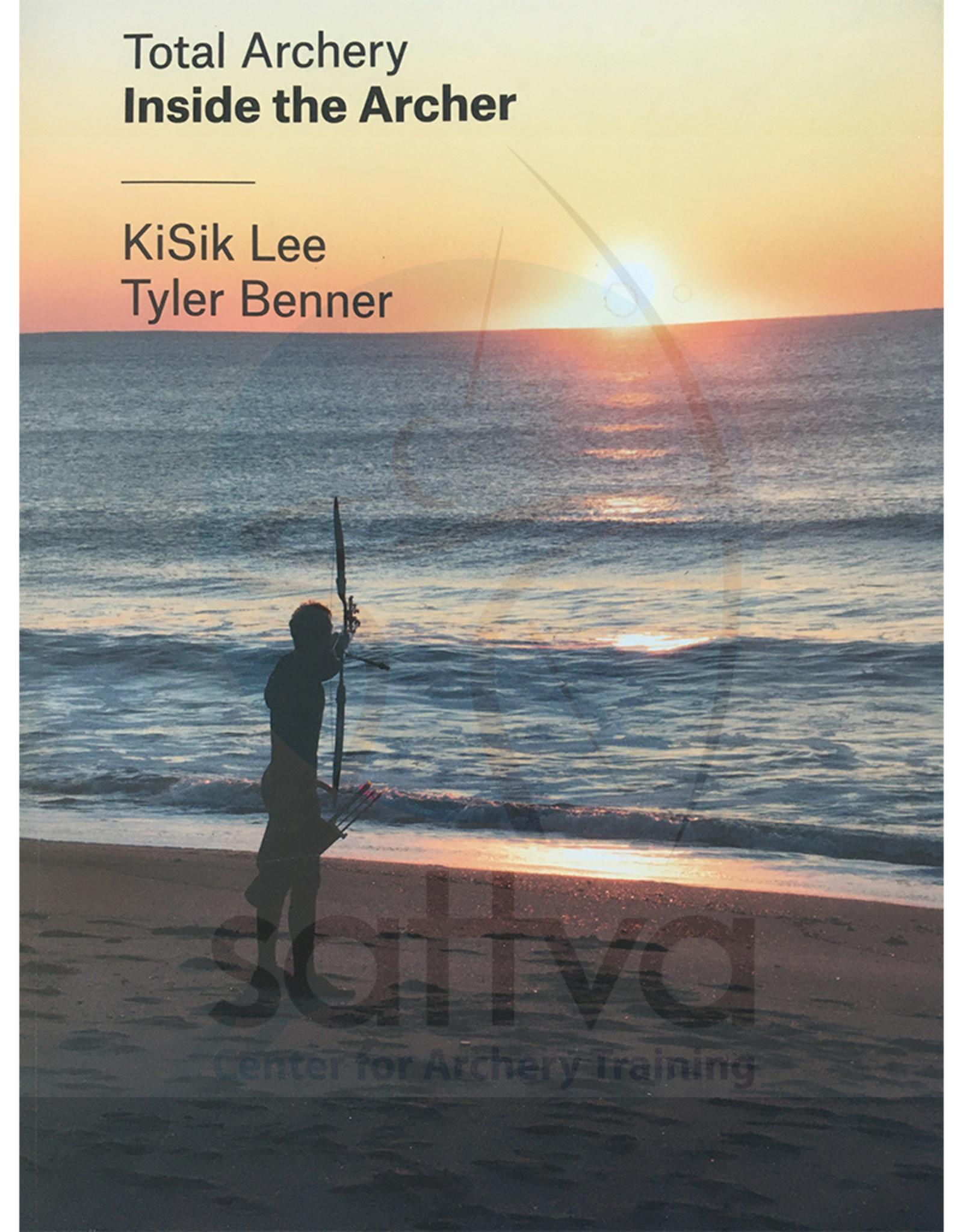 Total Archery: Inside the Archery by Kisik Lee & Tyler Benner, paperback