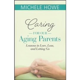Caring For Our Aging Parents (Michelle Howe), Paperback