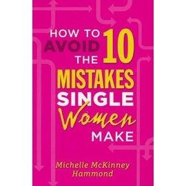 How to Avoid the 10 Mistakes Single Women Make (Michelle McKinney Hammond), Paperback