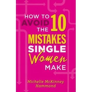How to Avoid the 10 Mistakes Single Women Make (Michelle McKinney Hammond), Paperback