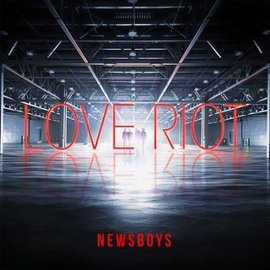 CD - Love Riot (Newsboys)
