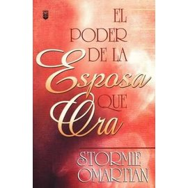 El Poder de la Esposa que Ora (The Power of a Praying Wife, Spanish) (Stormie Omartian)