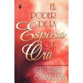 El Poder de la Esposa que Ora (The Power of a Praying Wife, Spanish) (Stormie Omartian)