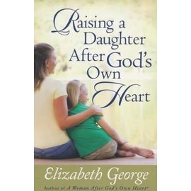 Raising a Daughter After God's Own Heart (Elizabeth George)