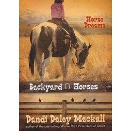 Backyard Horses #1: Horse Dreams (Dandi Daley Mackall), Paperback
