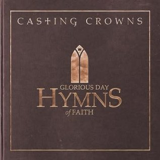 CD - Glorious Day: Hymns of Faith (Casting Crowns)