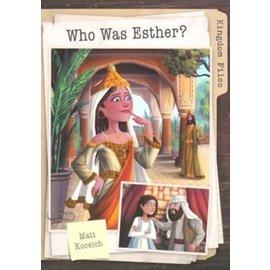 Kingdom Files: Who was Esther (Matt Koceich)