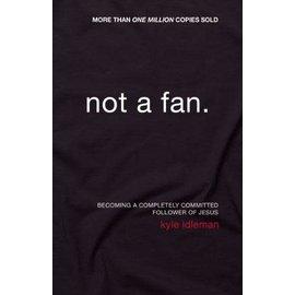 Not a Fan (Kyle Idleman), Paperback