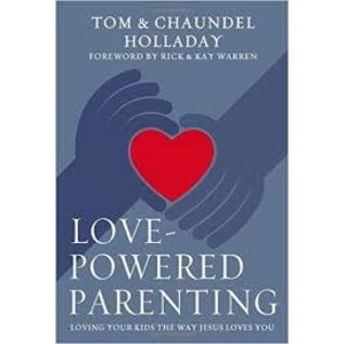 Love-Powered Parenting (Tom Holladay, Chaundel Holladay), Hardcover