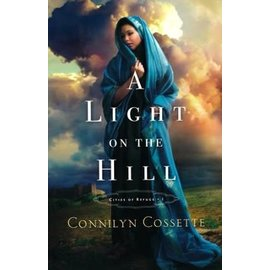 Cities of Refuge #1: A Light on the Hill (Connilyn Cossette), Paperback