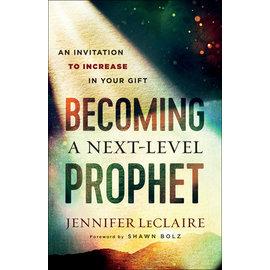 Becoming a Next-Level Prophet (Jennifer LeClaire), Paperback