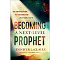 Becoming a Next-Level Prophet (Jennifer LeClaire), Paperback