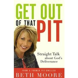 Get Out of That Pit (Beth Moore), Paperback