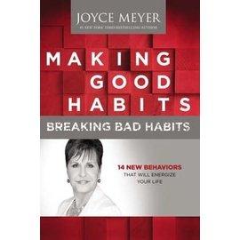 Making Good Habits Breaking Bad Habits (Joyce Meyer), Hardcover