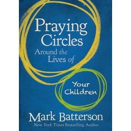Praying Circles Around the Lives of Your Children (Mark Batterson), Hardcover