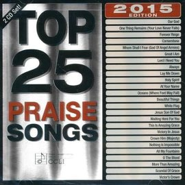 CD - Top 25 Praise Songs 2015