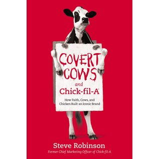 Covert Cows and Chick-fil-A (Steve Robinson), Hardcover