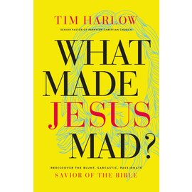 What Made Jesus Mad? (Tim Harlow), Hardcover