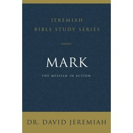 Jeremiah Bible Study Series: Mark (David Jeremiah), Paperback
