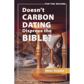 Doesn't Carbon Dating Disprove the Bible?