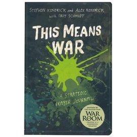 This Means War (Alex Kendrick, Stephen Kendrick), Paperback