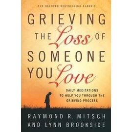 Grieving the Loss of Someone You Love (Raymond R. Mitsch, Lynn Brookside), Paperback