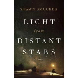 Light from Distant Stars (Shawn Smucker), Paperback