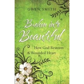 Broken into Beautiful (Gwen Smith)