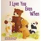 Board Book - I Love You Even When (Donna Keith)
