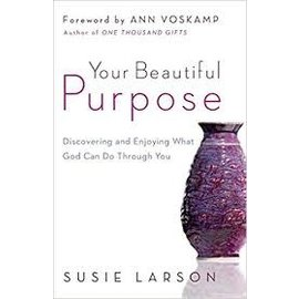 Your Beautiful Purpose (Susie Larson), Paperback
