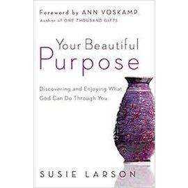 Your Beautiful Purpose (Susie Larson), Paperback