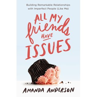 All My Friends Have Issues (Amanda Anderson), Paperback