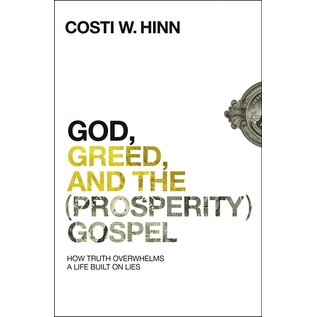 God, Greed, and the (Prosperity) Gospel (Costi W. Hinn), Paperback