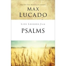 Life Lessons from Psalms (Max Lucado), Paperback