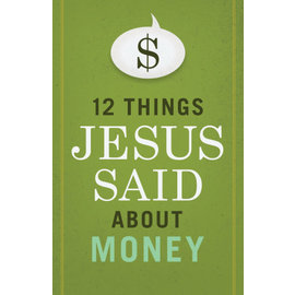 12 Things Jesus Said About Money, Paperback