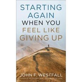 Starting Again When You Feel Like Giving Up (John F. Westfall), Paperback