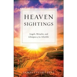 Heaven Sightings: Angels, Miracles, and Glimpses of the Afterlife (James Stuart Bell), Paperback