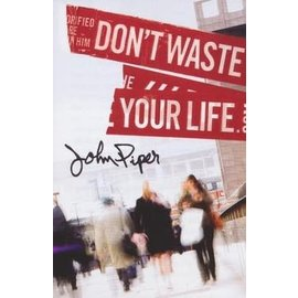 Good News Bulk Tracts: Don't Waste your Life
