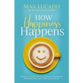 PRE-ORDER How Happiness Happens (Max Lucado), Hardcover