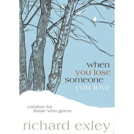 When You Lose Someone You Love (Richard Exley), Paperback