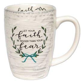 Mug - Let Your Faith Be Bigger than Your Fear