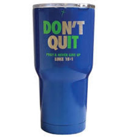 Stainless Steel Tumbler - Don't Quit