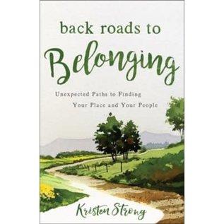 Back Roads To Belonging (Kristen Strong), Paperback