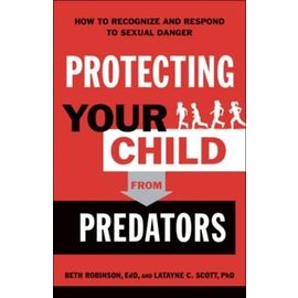 Protecting Your Child from Predators (Beth Robinson, Latayne C Scott), Paperback